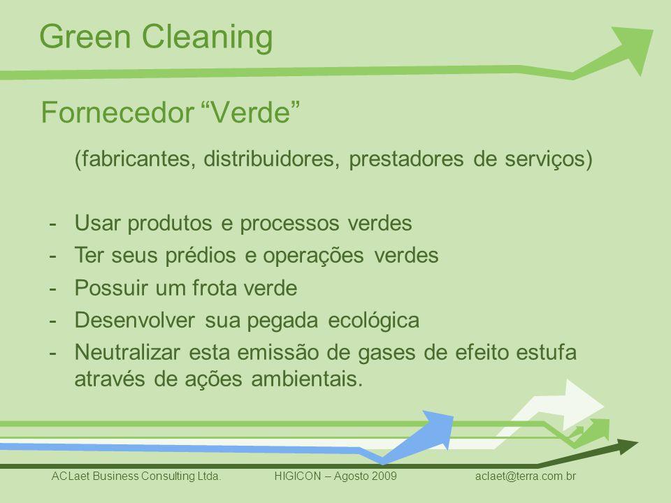 Fornecedor Verde (fabricantes, distribuidores, prestadores de serviços) Usar produtos e processos verdes.