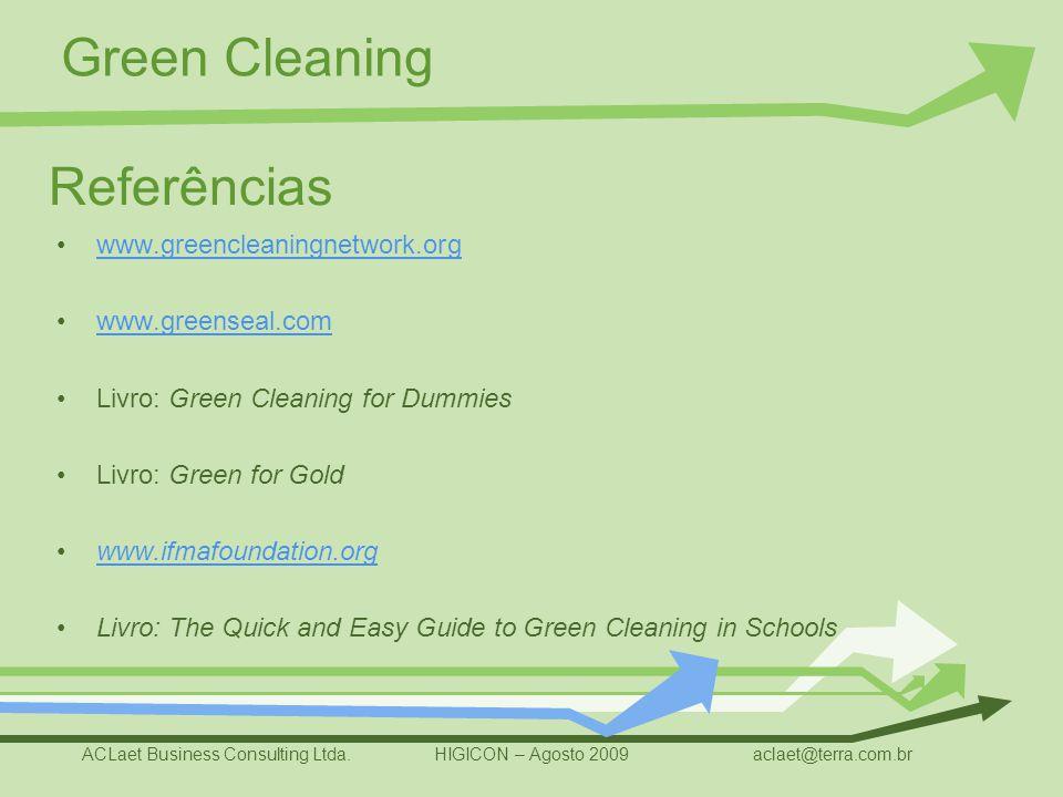 Referências www.greencleaningnetwork.org www.greenseal.com