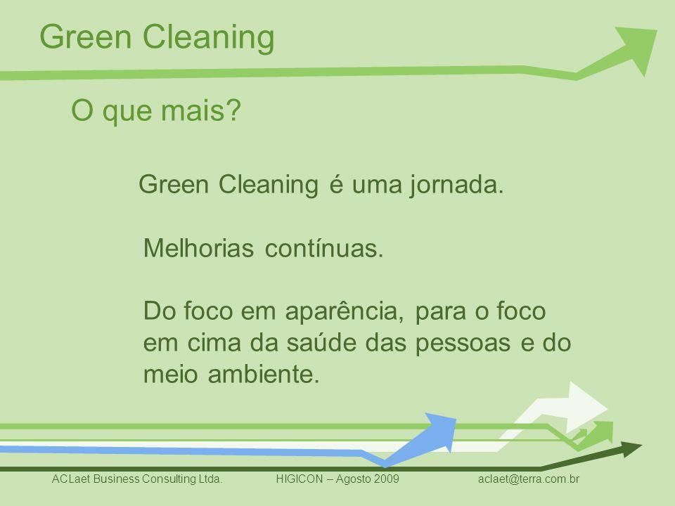 O que mais. Green Cleaning é uma jornada. Melhorias contínuas