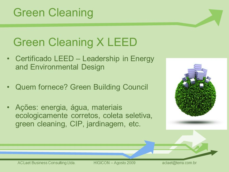 Green Cleaning X LEED Certificado LEED – Leadership in Energy and Environmental Design. Quem fornece Green Building Council.