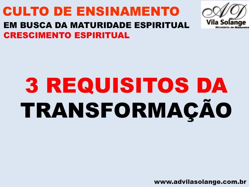 3 REQUISITOS DA TRANSFORMAÇÃO CULTO DE ENSINAMENTO