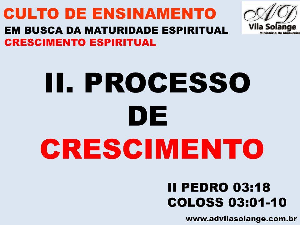 II. PROCESSO DE CRESCIMENTO CULTO DE ENSINAMENTO II PEDRO 03:18