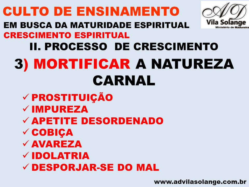 3) MORTIFICAR A NATUREZA CARNAL