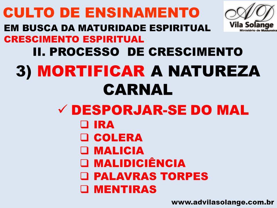 3) MORTIFICAR A NATUREZA CARNAL
