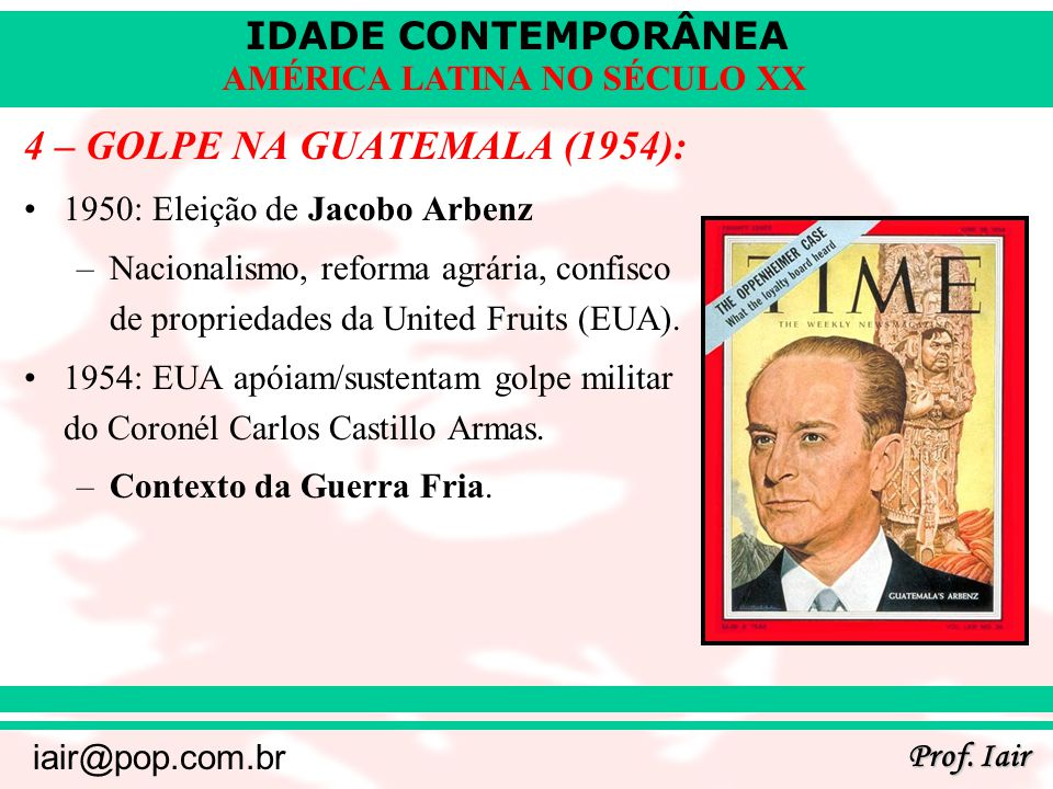 4 – GOLPE NA GUATEMALA (1954):