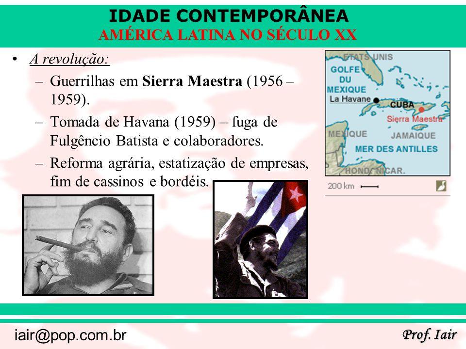 A revolução: Guerrilhas em Sierra Maestra (1956 – 1959). Tomada de Havana (1959) – fuga de Fulgêncio Batista e colaboradores.