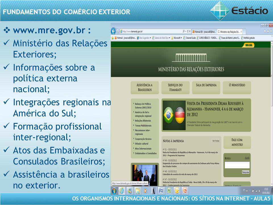 www.mre.gov.br : Ministério das Relações Exteriores; Informações sobre a política externa nacional;