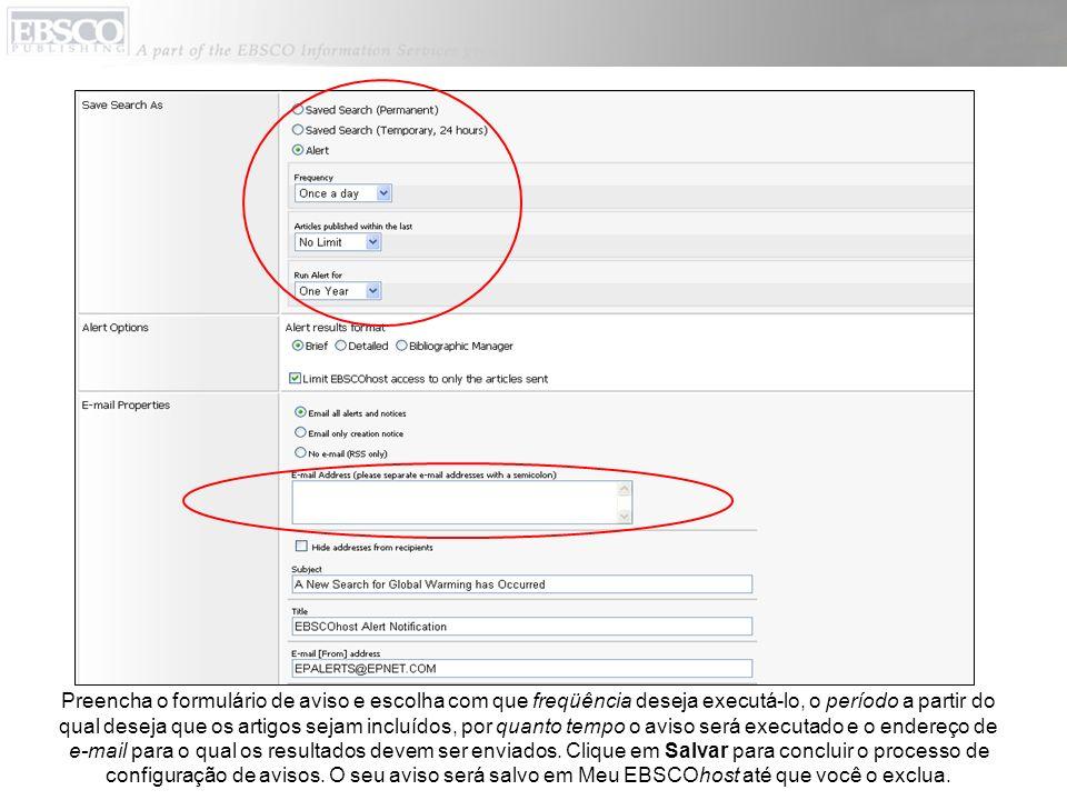 Preencha o formulário de aviso e escolha com que freqüência deseja executá-lo, o período a partir do qual deseja que os artigos sejam incluídos, por quanto tempo o aviso será executado e o endereço de e-mail para o qual os resultados devem ser enviados.