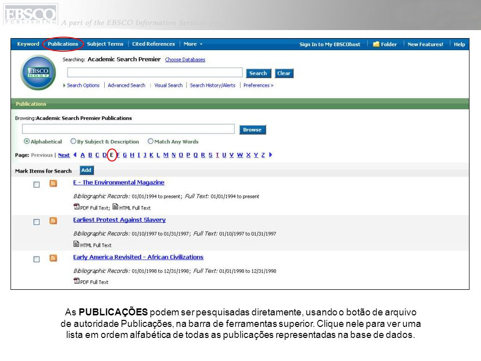 As PUBLICAÇÕES podem ser pesquisadas diretamente, usando o botão de arquivo de autoridade Publicações, na barra de ferramentas superior.