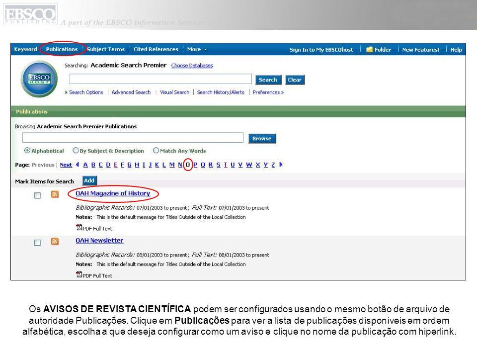 Os AVISOS DE REVISTA CIENTÍFICA podem ser configurados usando o mesmo botão de arquivo de autoridade Publicações.