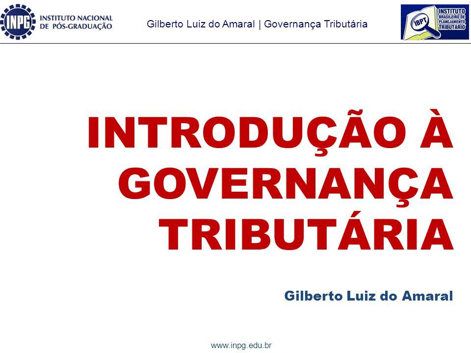 INTRODUÇÃO À GOVERNANÇA TRIBUTÁRIA Gilberto Luiz do Amaral