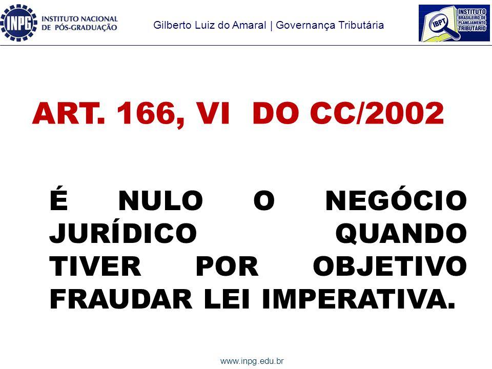 ART. 166, VI DO CC/2002 É NULO O NEGÓCIO JURÍDICO QUANDO TIVER POR OBJETIVO FRAUDAR LEI IMPERATIVA.