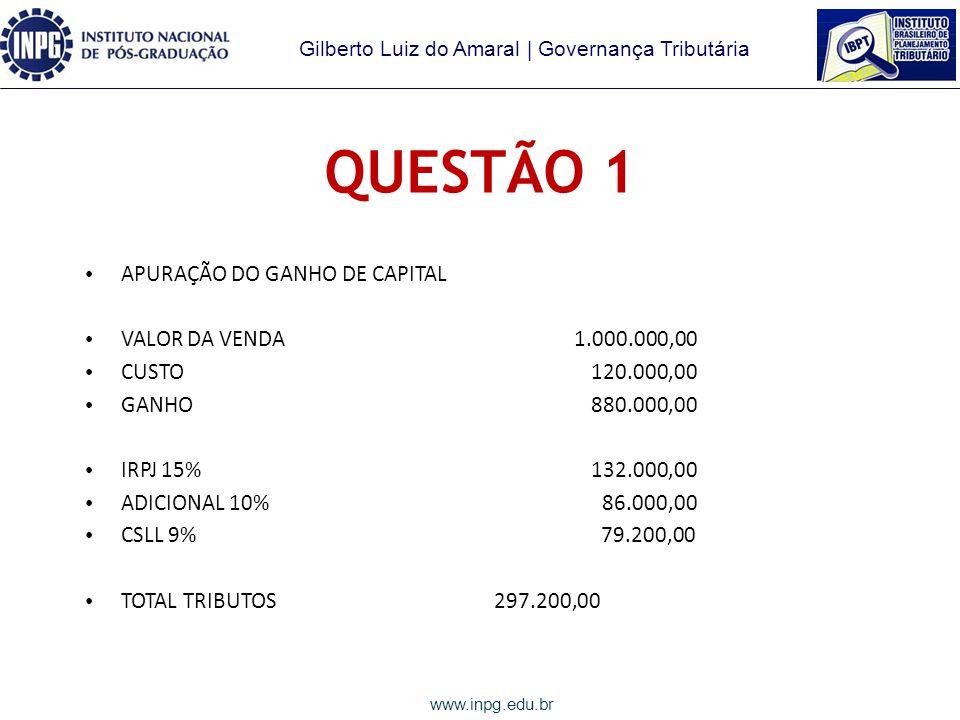 QUESTÃO 1 APURAÇÃO DO GANHO DE CAPITAL VALOR DA VENDA 1.000.000,00