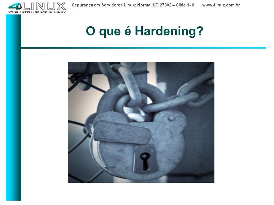 O que é Hardening