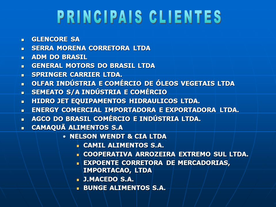 PRINCIPAIS CLIENTES GLENCORE SA SERRA MORENA CORRETORA LTDA