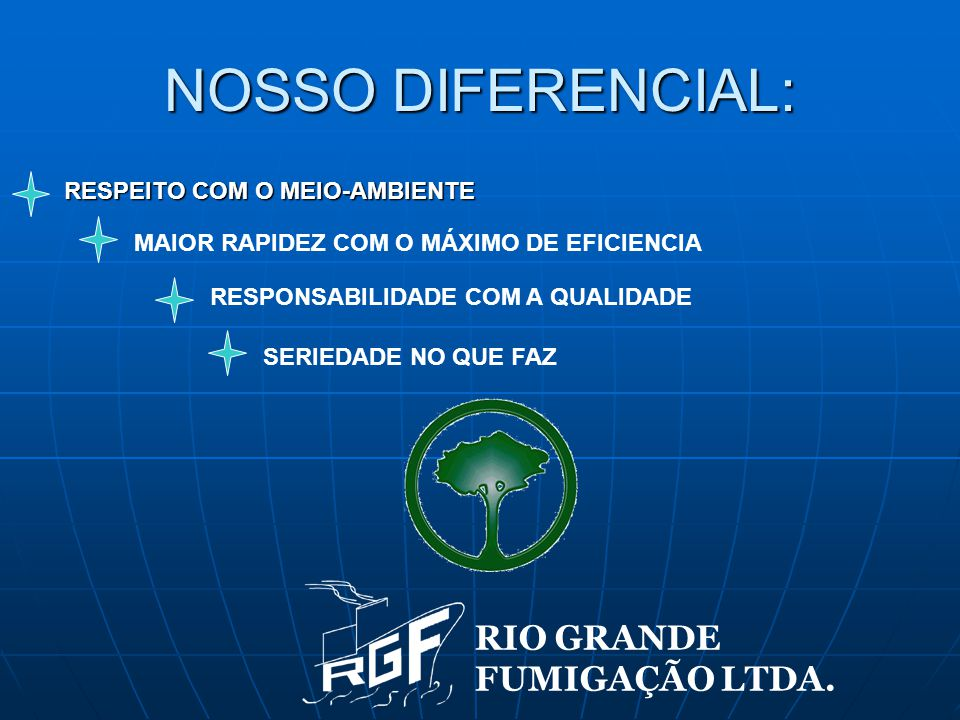 NOSSO DIFERENCIAL: RIO GRANDE FUMIGAÇÃO LTDA.