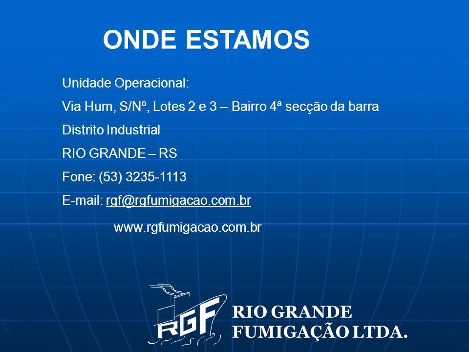 ONDE ESTAMOS RIO GRANDE FUMIGAÇÃO LTDA. Unidade Operacional: