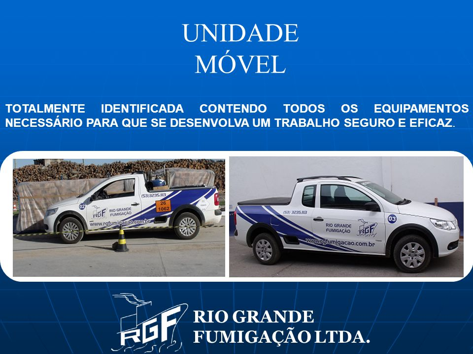 UNIDADE MÓVEL RIO GRANDE FUMIGAÇÃO LTDA.