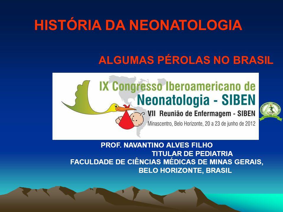 HISTÓRIA DA NEONATOLOGIA ALGUMAS PÉROLAS NO BRASIL
