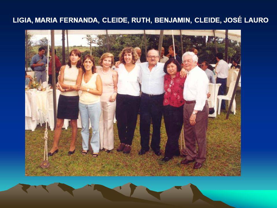 LIGIA, MARIA FERNANDA, CLEIDE, RUTH, BENJAMIN, CLEIDE, JOSÉ LAURO
