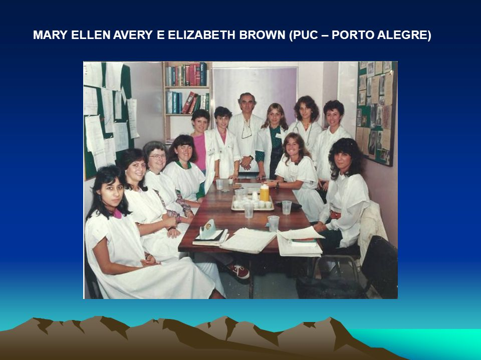 MARY ELLEN AVERY E ELIZABETH BROWN (PUC – PORTO ALEGRE)