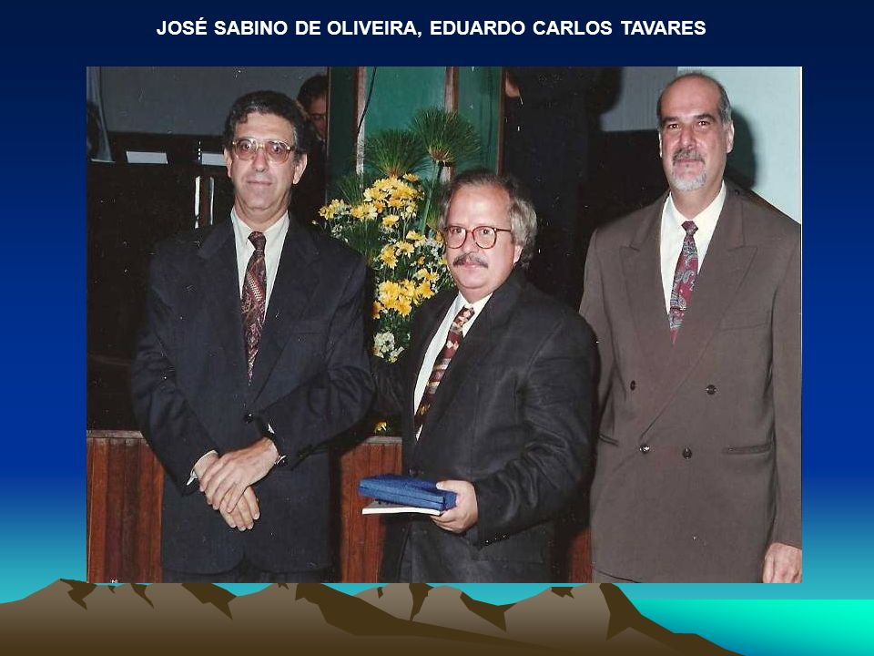 JOSÉ SABINO DE OLIVEIRA, EDUARDO CARLOS TAVARES