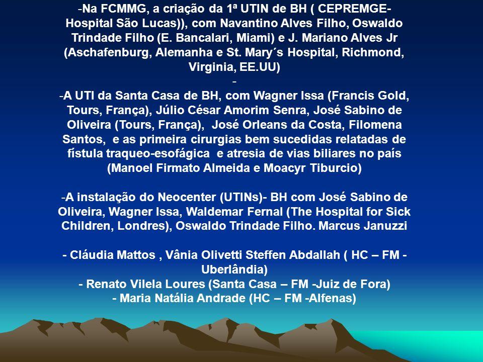 - Renato Vilela Loures (Santa Casa – FM -Juiz de Fora)