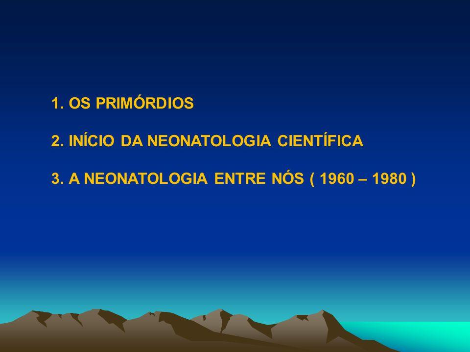 INÍCIO DA NEONATOLOGIA CIENTÍFICA