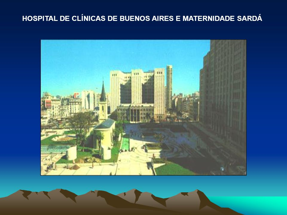 HOSPITAL DE CLÍNICAS DE BUENOS AIRES E MATERNIDADE SARDÁ