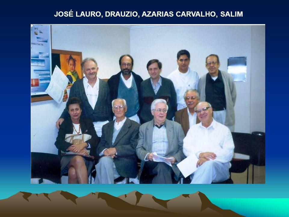 JOSÉ LAURO, DRAUZIO, AZARIAS CARVALHO, SALIM