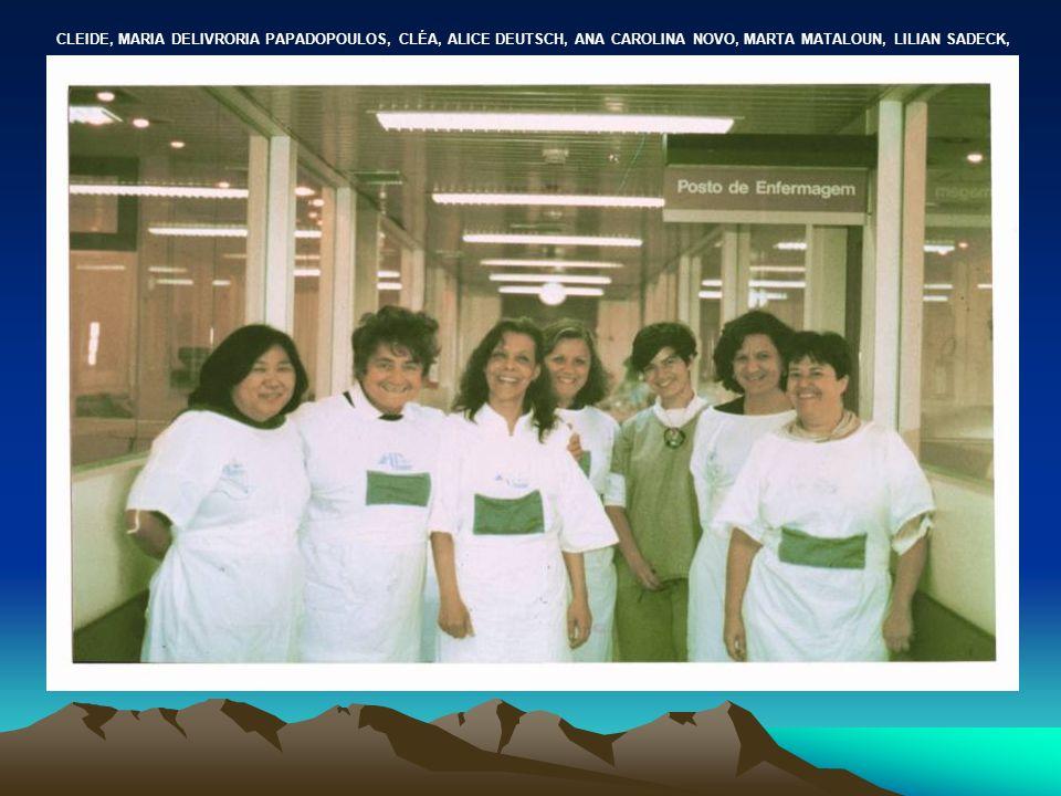 CLEIDE, MARIA DELIVRORIA PAPADOPOULOS, CLÉA, ALICE DEUTSCH, ANA CAROLINA NOVO, MARTA MATALOUN, LILIAN SADECK,