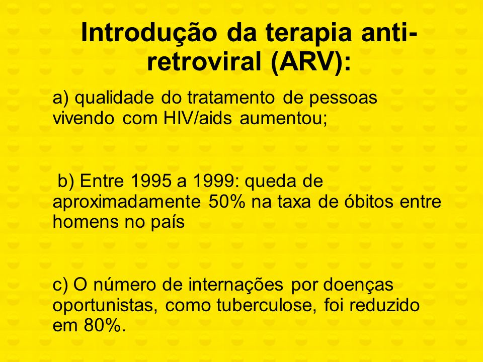 Introdução da terapia anti-retroviral (ARV):