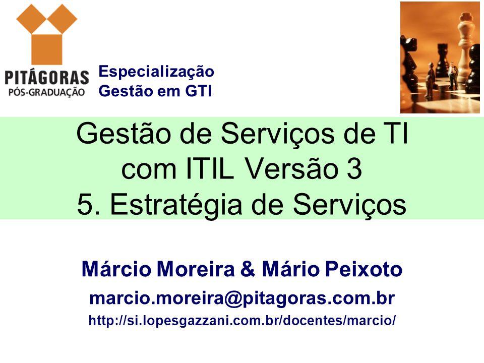 Gestão de Serviços de TI com ITIL Versão 3 5. Estratégia de Serviços