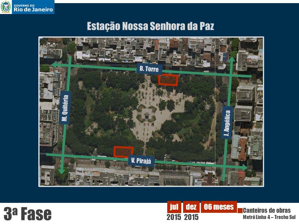 3a Fase Estação Nossa Senhora da Paz 2015 jul dez 06 meses B. Torre