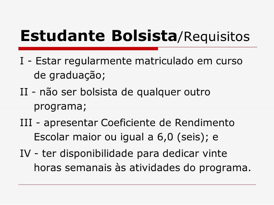 Estudante Bolsista/Requisitos