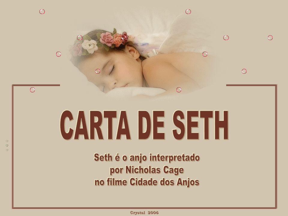 Seth é o anjo interpretado por Nicholas Cage no filme Cidade dos Anjos