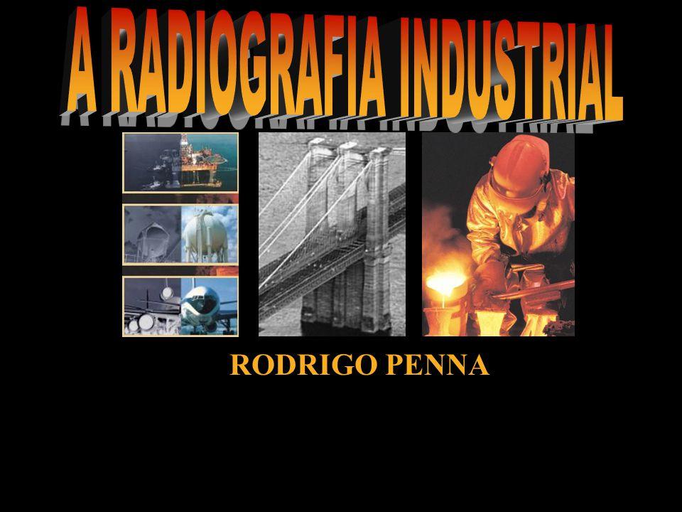 A RADIOGRAFIA INDUSTRIAL