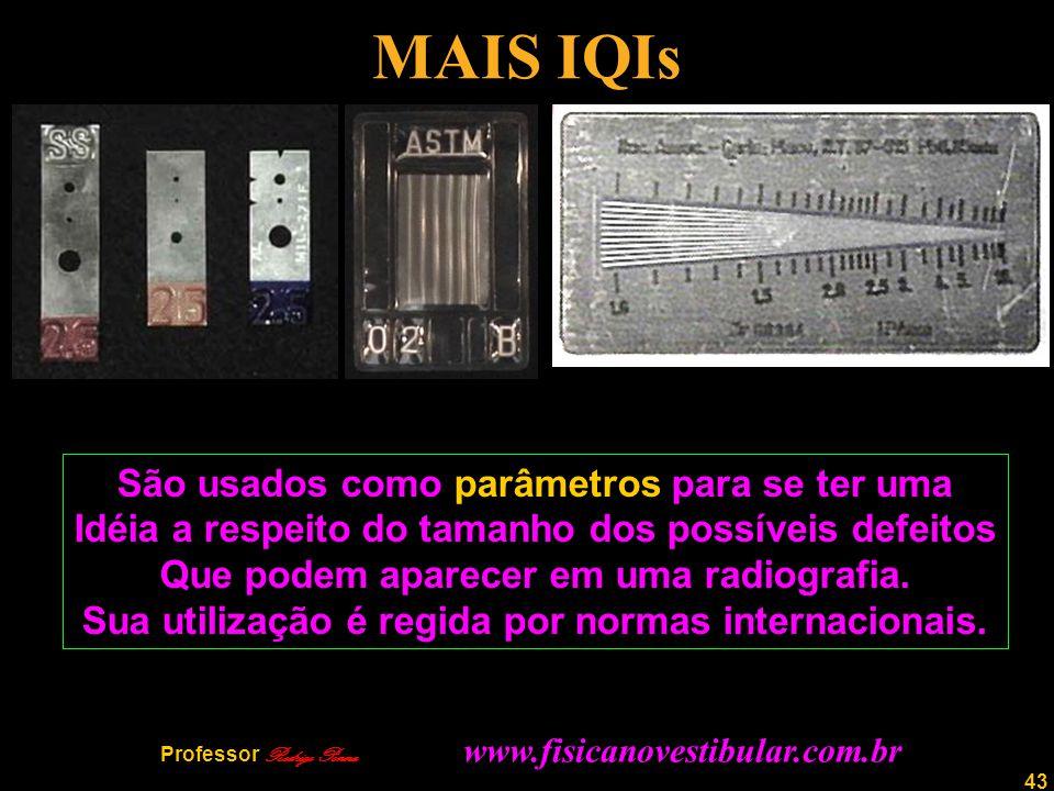 MAIS IQIs São usados como parâmetros para se ter uma