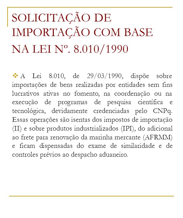 SOLICITAÇÃO DE IMPORTAÇÃO COM BASE NA LEI Nº. 8.010/1990