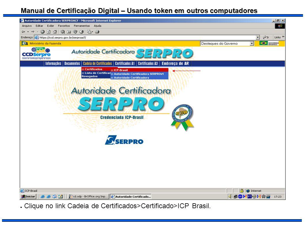 Clique no link Cadeia de Certificados>Certificado>ICP Brasil.