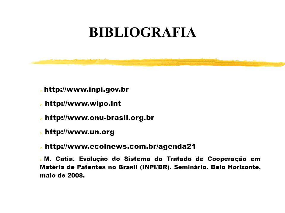 BIBLIOGRAFIA http://www.wipo.int http://www.onu-brasil.org.br