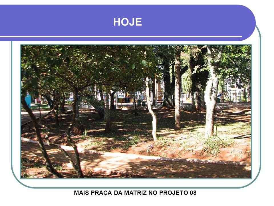 MAIS PRAÇA DA MATRIZ NO PROJETO 08