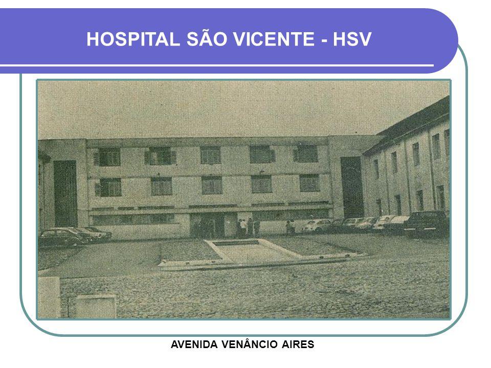 HOSPITAL SÃO VICENTE - HSV AVENIDA VENÂNCIO AIRES