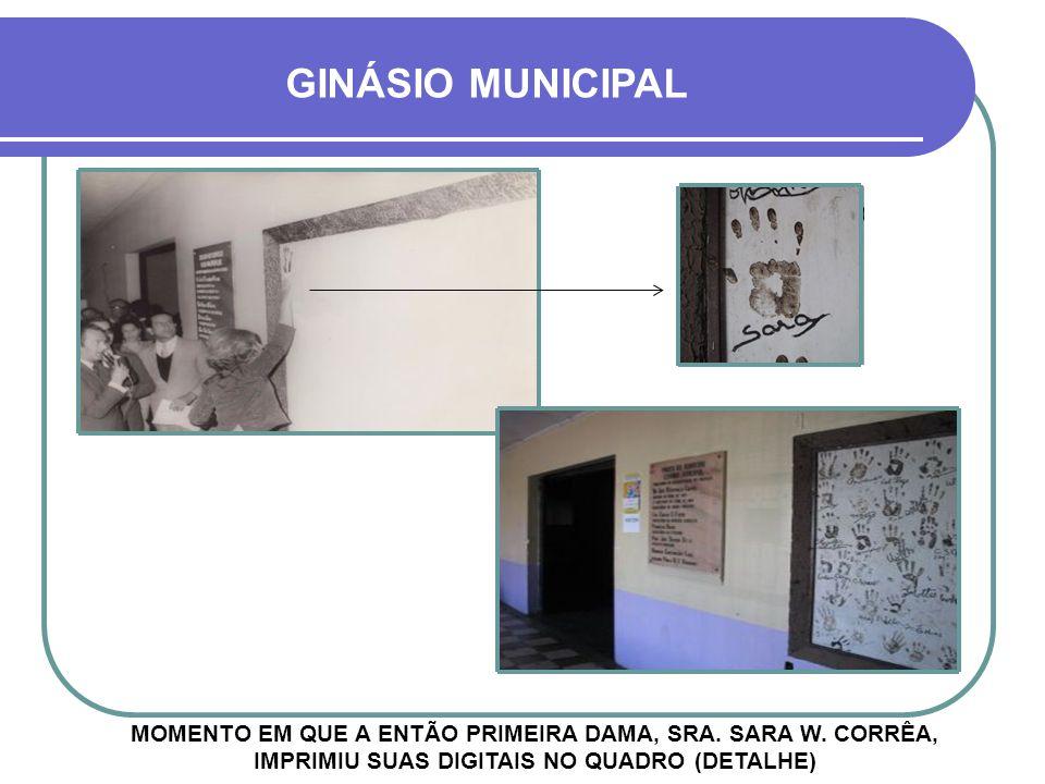 GINÁSIO MUNICIPAL MOMENTO EM QUE A ENTÃO PRIMEIRA DAMA, SRA.