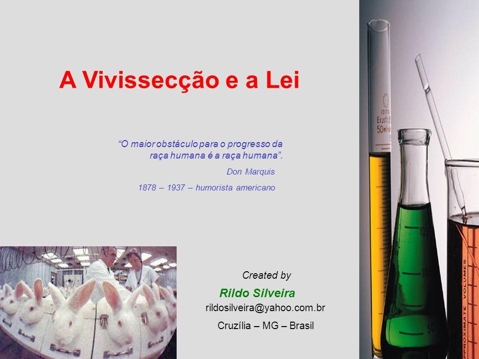 A Vivissecção e a Lei Rildo Silveira Created by