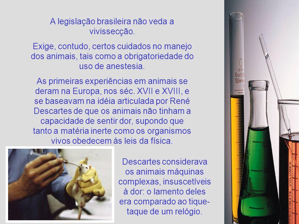 A legislação brasileira não veda a vivissecção.