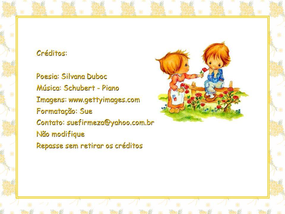 Créditos: Poesia: Silvana Duboc. Música: Schubert - Piano. Imagens: www.gettyimages.com. Formatação: Sue.