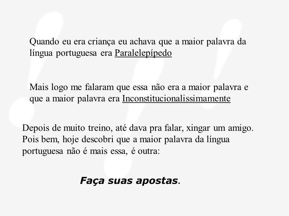 Quando Eu Era Neném: O Maior Palavrão Da Língua Portuguesa.