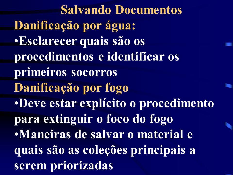 Salvando Documentos Danificação por água: Esclarecer quais são os procedimentos e identificar os primeiros socorros.