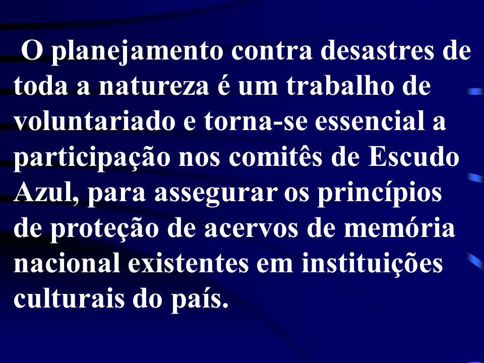 O planejamento contra desastres de toda a natureza é um trabalho de voluntariado e torna-se essencial a participação nos comitês de Escudo Azul, para assegurar os princípios de proteção de acervos de memória nacional existentes em instituições culturais do país.
